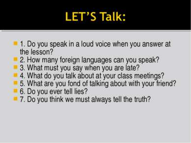 1. Do you speak in a loud voice when you answer at the lesson? 2. How many fo...