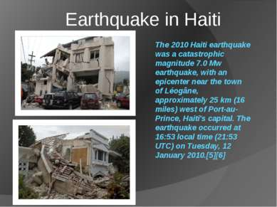 The 2010 Haiti earthquake was a catastrophic magnitude 7.0 Mw earthquake, wit...