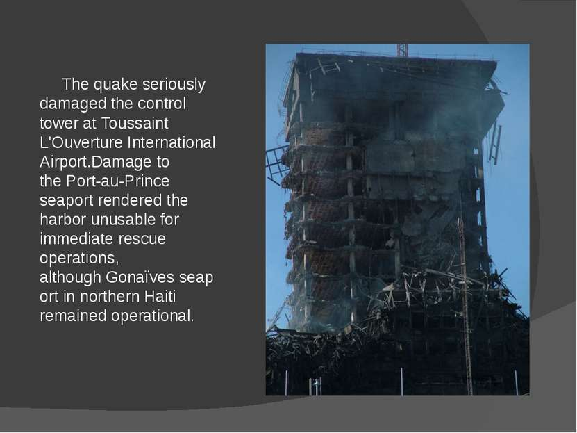 The quake seriously damaged the control tower at Toussaint L'Ouverture Intern...