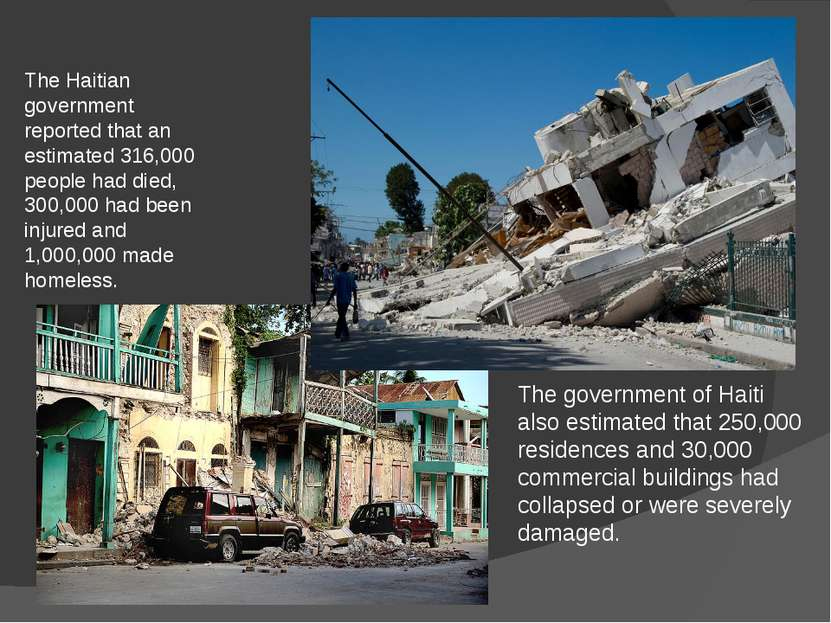 The government of Haiti also estimated that 250,000 residences and 30,000 com...