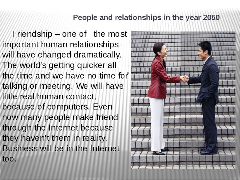 People and relationships in the year 2050 Friendship – one of the most import...