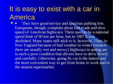 It is easy to exist with a car in America ·     They have good service and sp...