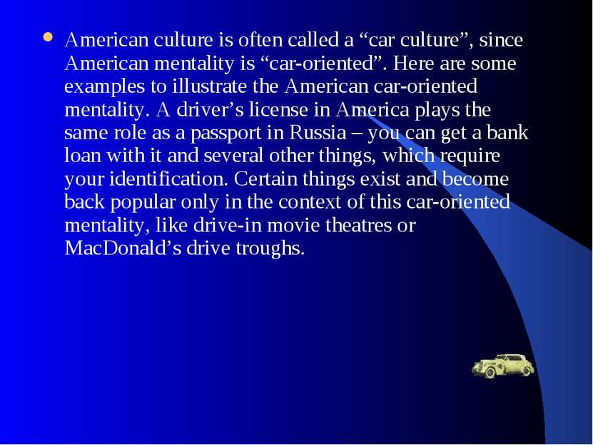 "American culture is often called a ""car culture"", since American mentality is..."