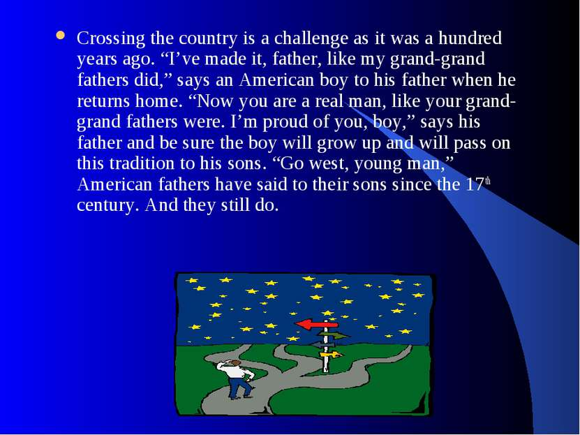 "Crossing the country is a challenge as it was a hundred years ago. ""I've made..."