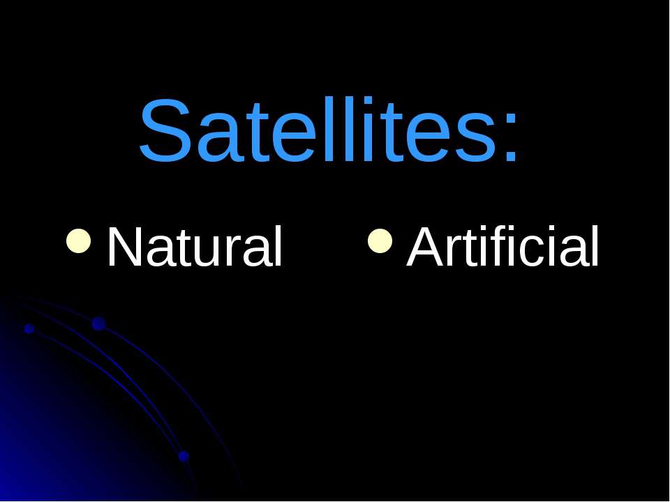 Satellites: Natural Artificial