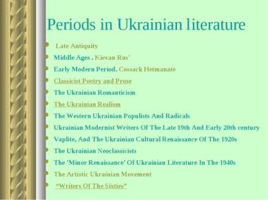 Periods in Ukrainian literature Late Antiquity Middle Ages . Kievan Rus' Earl...