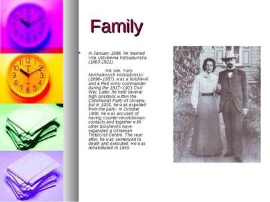 Family In January 1896, he married Vira Ustymivna Kotsiubynska (1863-1921). H...