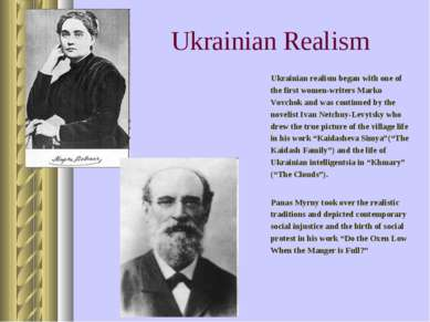 Ukrainian Realism Ukrainian realism began with one of the first women-writers...