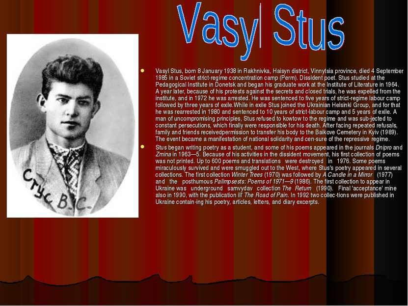 Vasyl Stus, born 8 January 1938 in Rakhnivka, Haisyn district, Vinnytsia prov...