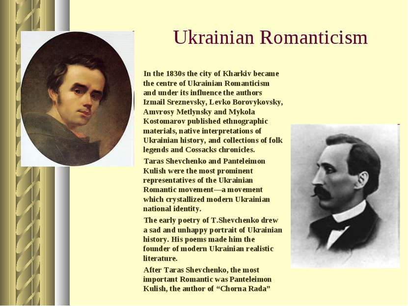 Ukrainian Romanticism In the 1830s the city of Kharkiv became the centre of U...