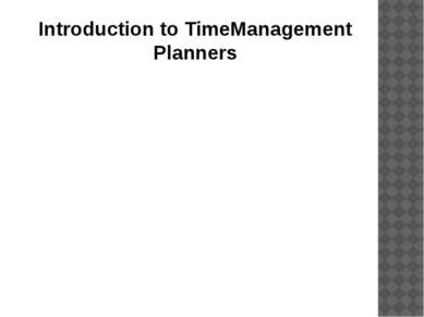 Introduction to TimeManagement Planners ONEU 2012, CED,R.Stezura.Timemanagment