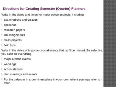Directions for Creating Semester (Quarter) Planners Write in the dates and ti...