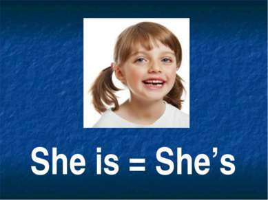 She is = She's