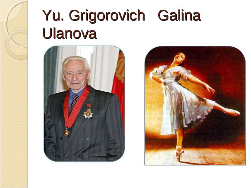 Yu. Grigorovich Galina Ulanova