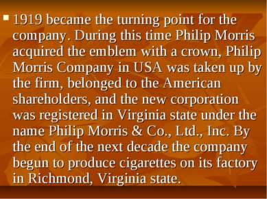 1919 became the turning point for the company. During this time Philip Morris...