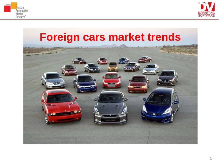 * Foreign cars market trends