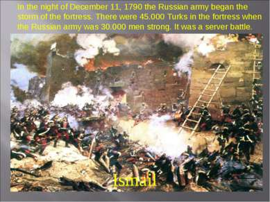 Ismail In the night of December 11, 1790 the Russian army began the storm of ...