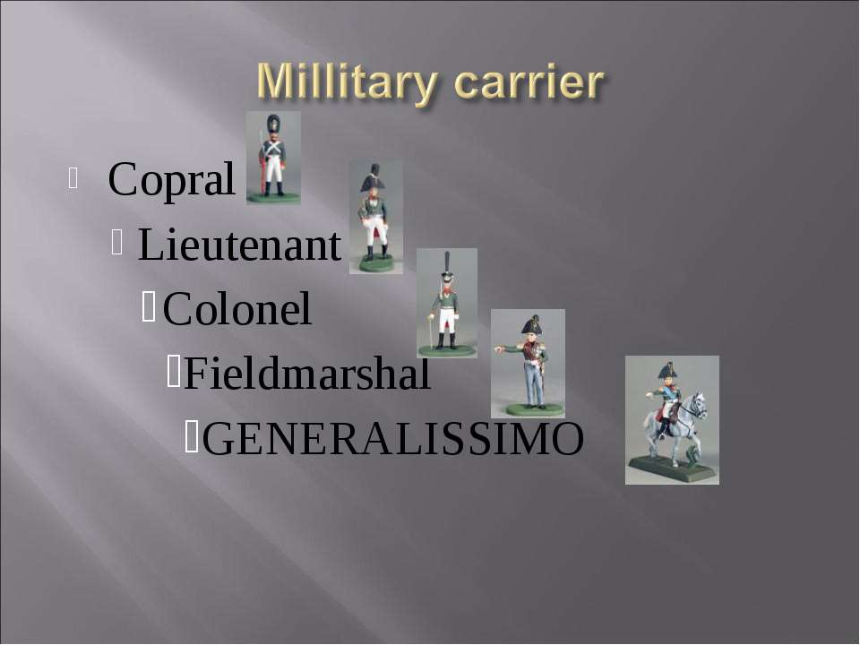 Copral Lieutenant Colonel Fieldmarshal GENERALISSIMO