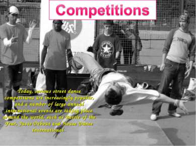 Today, serious street dance competitions are increasingly popular, and a numb...