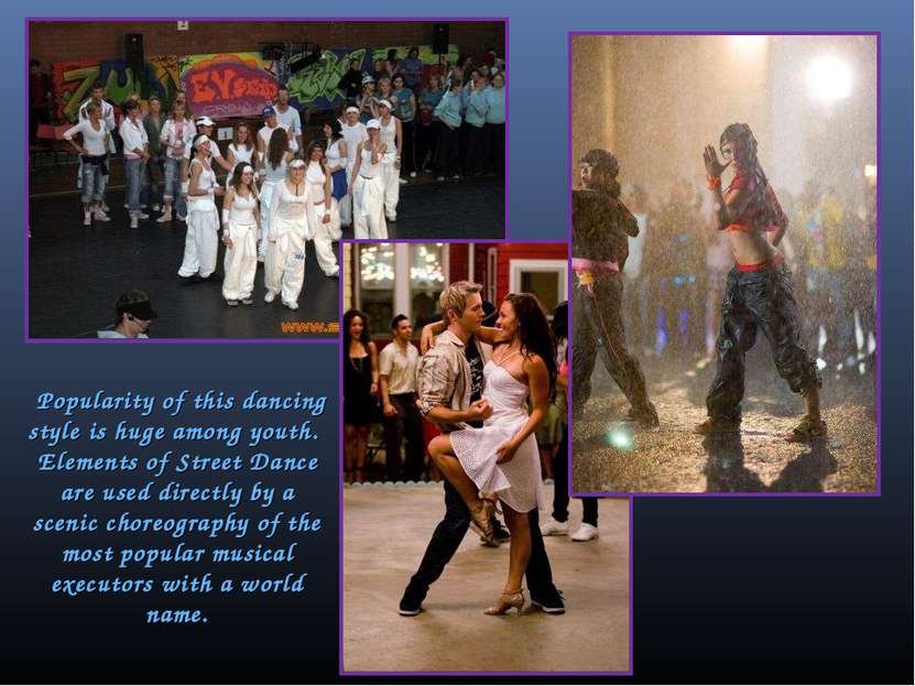 Popularity of this dancing style is huge among youth. Elements of Street Danc...