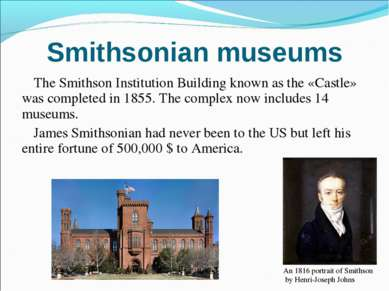 The Smithson Institution Building known as the «Castle» was completed in 1855...