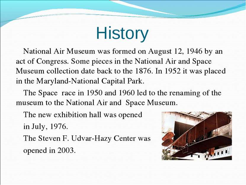 History National Air Museum was formed on August 12, 1946 by an act of Congre...