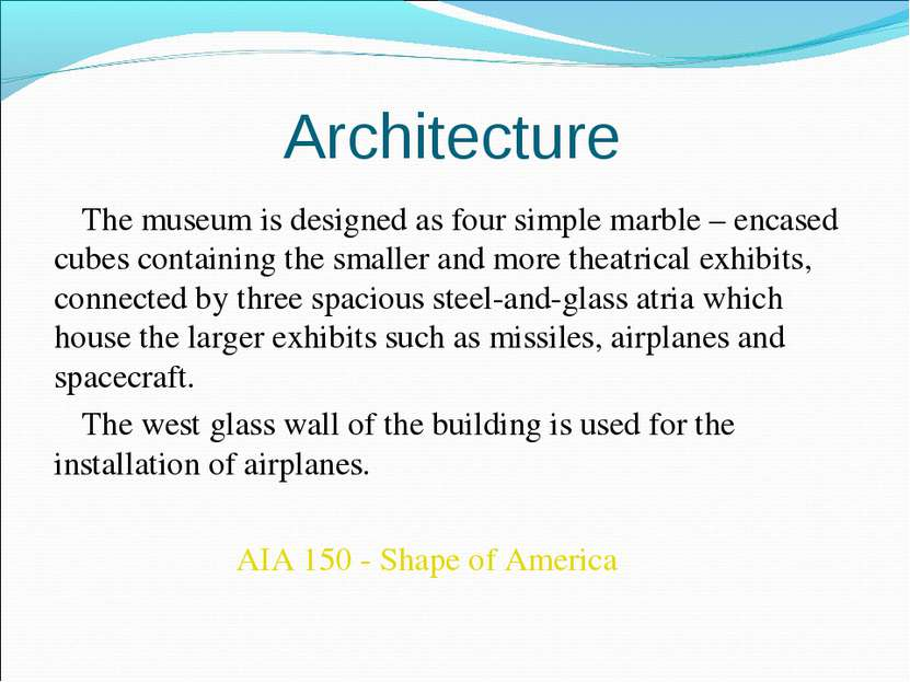 Architecture The museum is designed as four simple marble – encased cubes con...