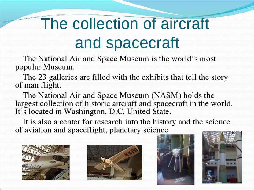 The collection of aircraft and spacecraft The National Air and Space Museum i...