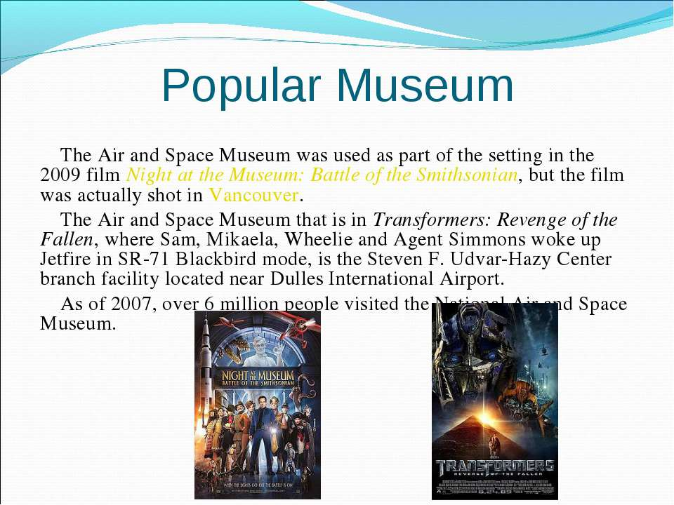 Popular Museum The Air and Space Museum was used as part of the setting in th...