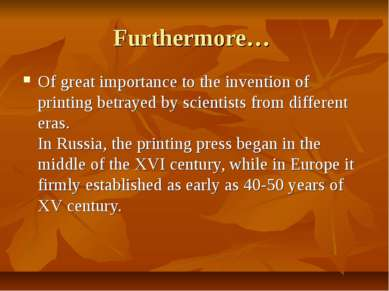 Furthermore… Of great importance to the invention of printing betrayed by sci...