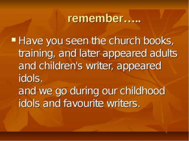 remember….. Have you seen the church books, training, and later appeared adul...