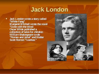 """Jack London Jack London wrote a story called """"White Fang"""" Margaret Mitchell w..."""