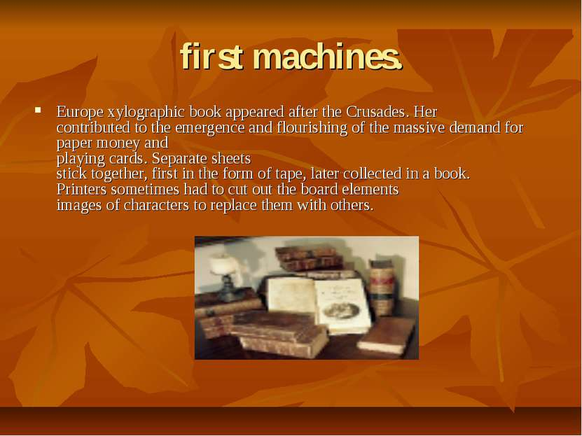 first machines. Europe xylographic book appeared after the Crusades. Her cont...