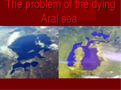 The problem of the dying Aral sea