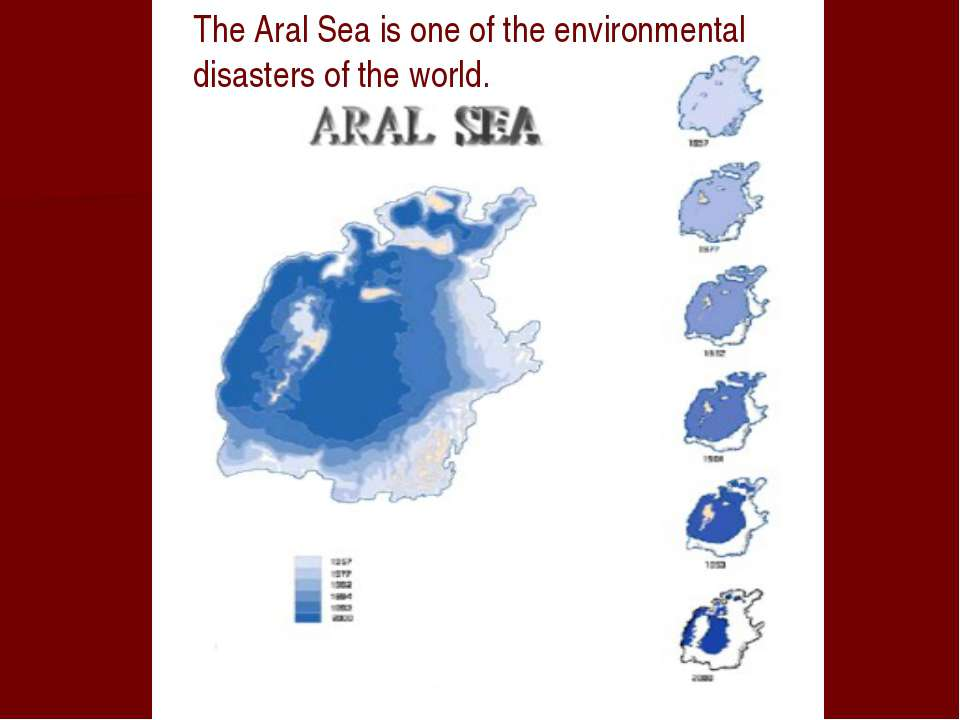 The Aral Sea is one of the environmental disasters of the world.