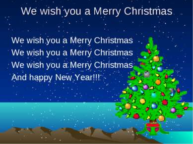 We wish you a Merry Christmas We wish you a Merry Christmas We wish you a Mer...