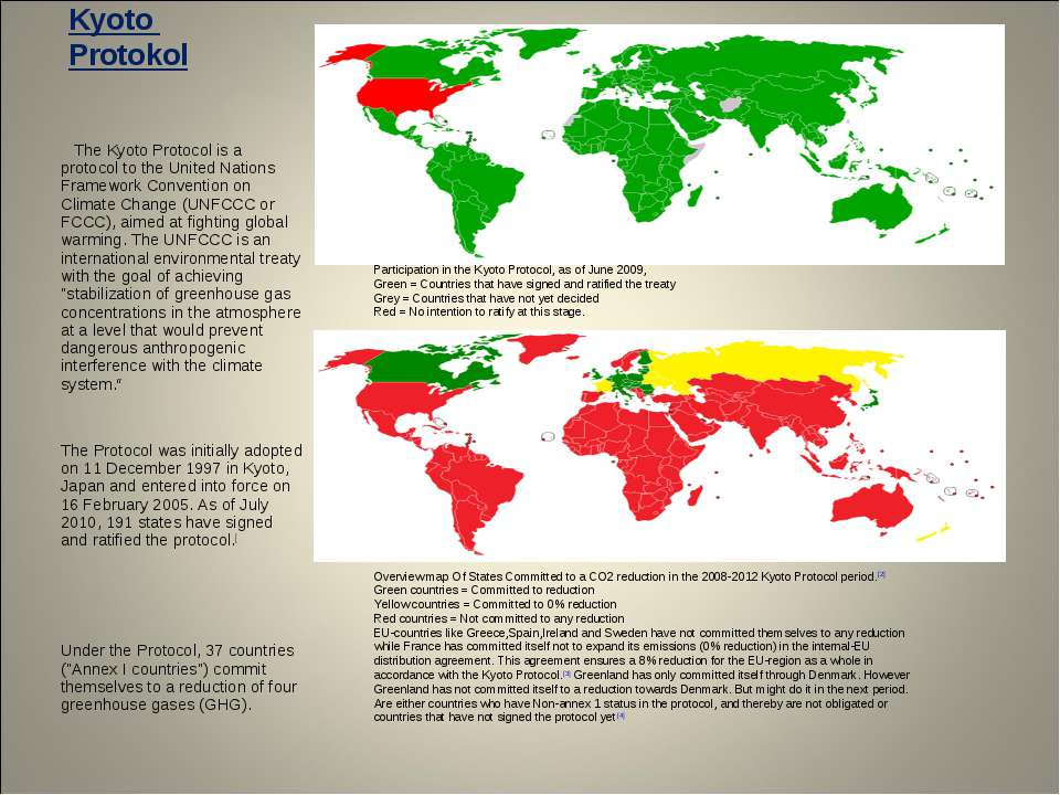 Kyoto Protokol The Kyoto Protocol is a protocol to the United Nations Framewo...