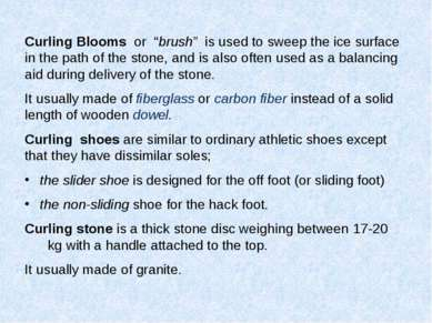 """Curling Blooms or """"brush"""" is used to sweep the ice surface in the path of the..."""