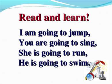 Read and learn! I am going to jump, You are going to sing, She is going to ru...