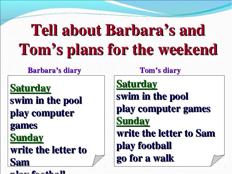 Tell about Barbara's and Tom's plans for the weekend Saturday swim in the poo...
