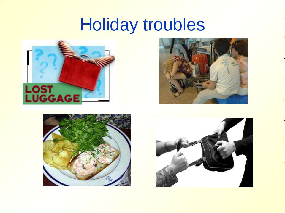 Holiday troubles