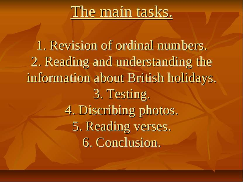 The main tasks. 1. Revision of ordinal numbers. 2. Reading and understanding ...