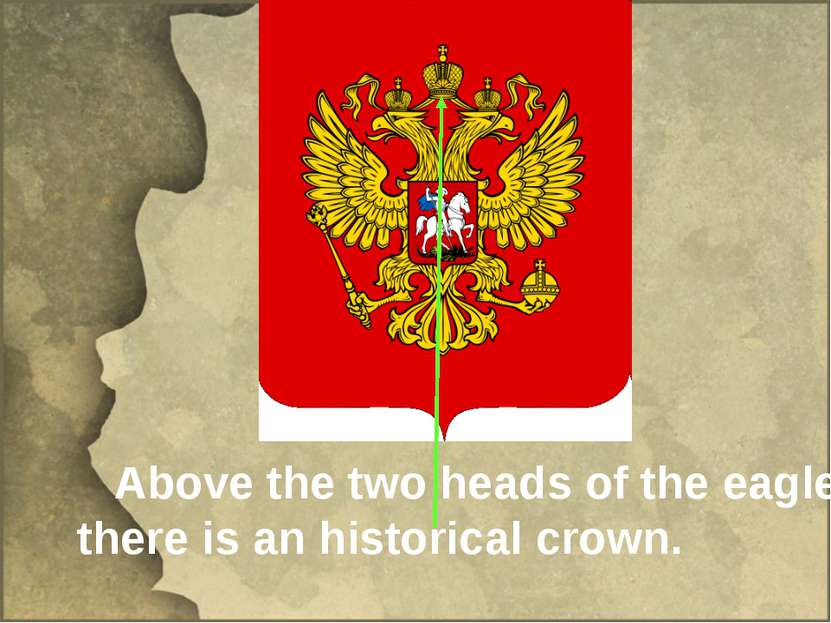 Above the two heads of the eagle there is an historical crown.