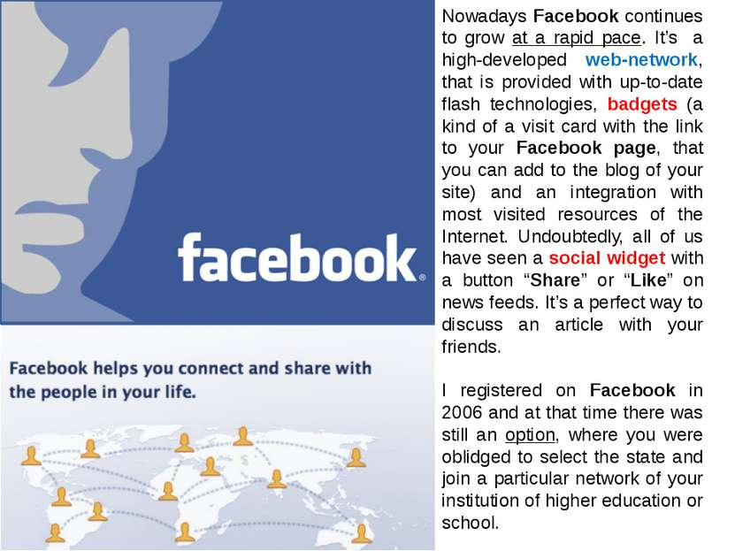 Nowadays Facebook continues to grow at a rapid pace. It's a high-developed we...