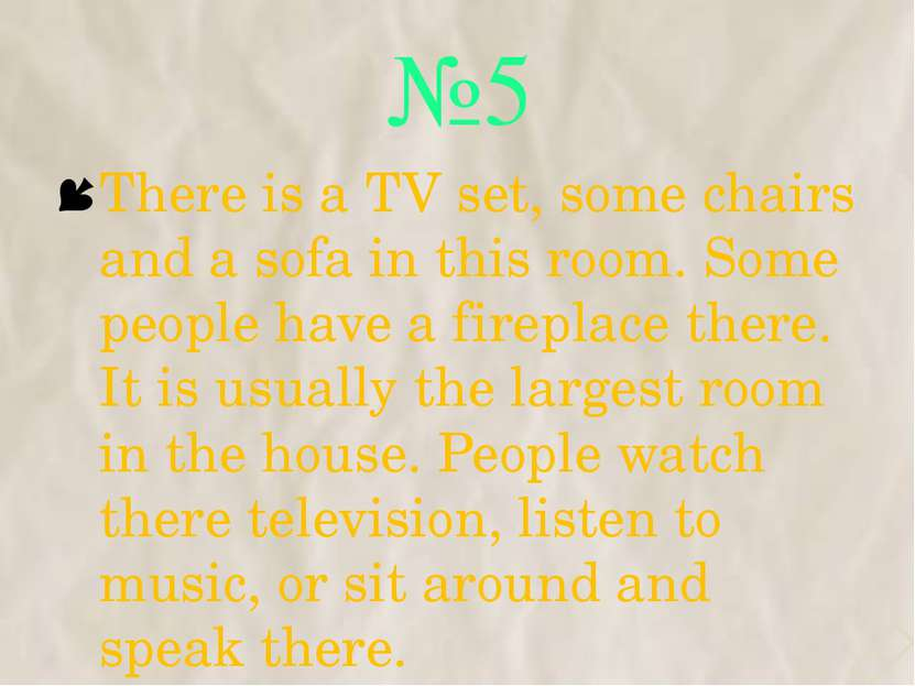 №5 There is a TV set, some chairs and a sofa in this room. Some people have a...