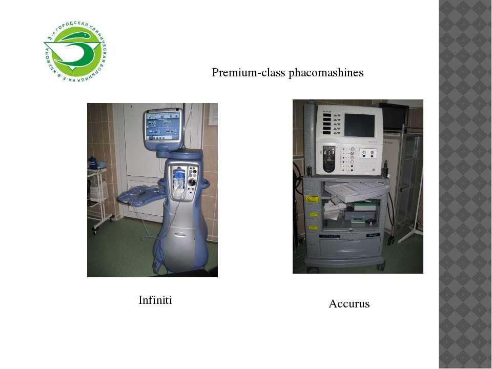 Infiniti Accurus Premium-class phacomashines