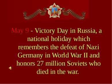May 9 - Victory Day in Russia, a national holiday which remembers the defeat ...