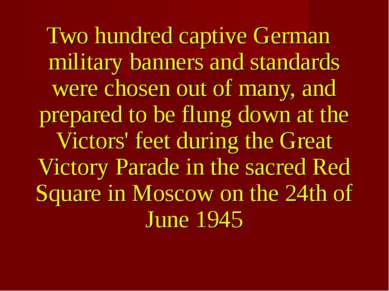 Two hundred captive German military banners and standards were chosen out of ...