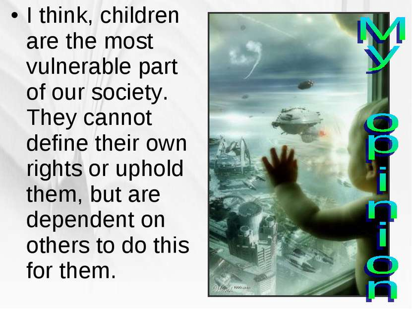 I think, children are the most vulnerable part of our society. They cannot de...