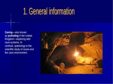 Caving—also known aspotholingin the United Kingdom—exploring wild cavesyst...